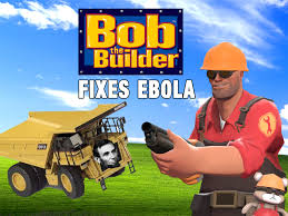 Bob The Builder Memes - bob the builder fixes ebola by universetwisters on deviantart