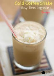 cold coffee shake easy three ingredient recipe