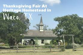 visit the fair at homestead heritage in waco tx voyage
