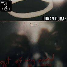 out of my mind duran duran song wikipedia
