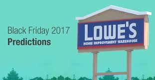 lowes appliance sale black friday lowe u0027s black friday 2017 deal predictions start times ads