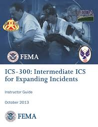 intermediate ics for expanding incidents ics 300 instructor guide