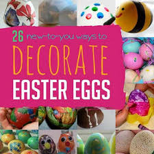kids easter eggs 26 new ways to create decorated eggs for easter