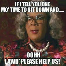 Tyler Perry Memes - pin by rachael milligan on classroom management procedures