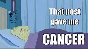 Gave Me Cancer Meme - your grammar gave me cancer