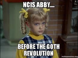 Abby Meme - ncis abby before the goth revolution cindy brady meme make a