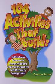 104 activities that build self esteem teamwork communication