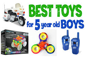 what re the best toys for 5 year boys best toys for