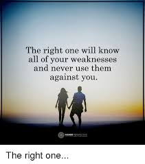Use All The Memes - the right one will know all of your weaknesses never use them and