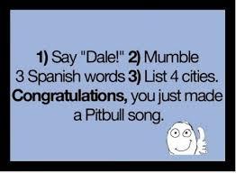 Pitbull Meme Dale - how to make a pitbull song meme by forevermemes memedroid