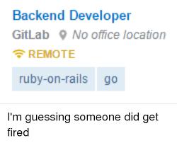 Ruby On Rails Meme - backend developer gitlab 9 no office location remote ruby on rails