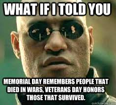 Funny Memes Of The Day - funniest veterans day memes 2017 memorial day vs veterans day
