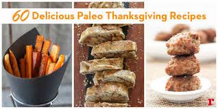 easy to make thanksgiving recipes 62 paleo thanksgiving recipes that will make the diet look easy
