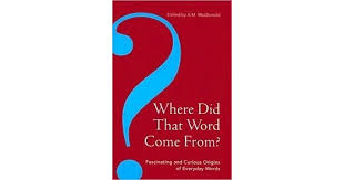 where did that word come from by a m macdonald