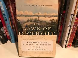 Awn Books Tiya Miles Lecture On U201cthe Dawn Of Detroit U201d Indigenous Peoples