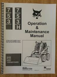 bobcat 753h 753 operation u0026 maintenance manual early serial number