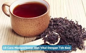 cara memperbesar alat vital dengan teh basi jpg