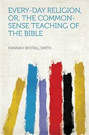 The God Of All Comfort Hannah Whitall Smith The Commonsense Teaching Of The Bible By Hannah Whitall Smith