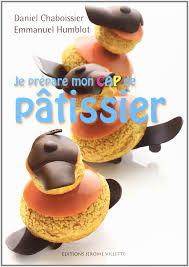 livre de cuisine cap je prépare mon cap de pâtissier amazon fr daniel chaboissier