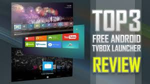 free launchers for android top 3 free android tv box launchers for 2017