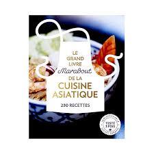 cuisiner a domicile et livrer le grand livre marabout de la cuisine asiatique 230 recettes 230