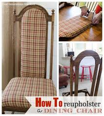 How To Reupholster A Dining Chair Four Generations One Roof - Reupholstered dining room chairs