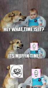 Meme Time - muffin time imgflip