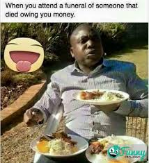 Funny African Memes - how funny africans attend funeral of a debtor funnyppl com
