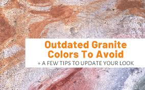 are black granite countertops out of style outdated granite colors to avoid a few tips to update