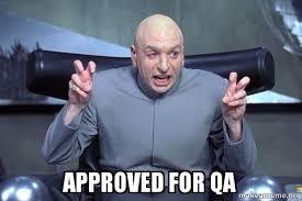 Qa Memes - approved for qa dr evil austin powers make a meme