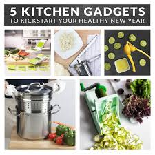 new cooking gadgets 5 kitchen gadgets to kickstart your healthy new year crave the