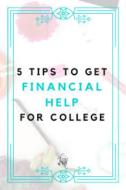 5 tips to get financial help for college