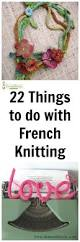 your favourite quote in french 22 things to do with french knitting domesblissity