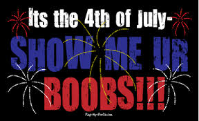 Show Me Your Boobs Meme - 4th of july show me ur boobs comments graphics pimp my