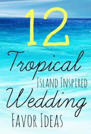 island themed wedding tropical island inspired wedding favors wedding favors unlimited