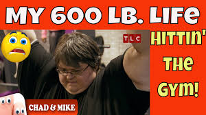 my 600 lb life chad update first time to the gym my 600 lb life from tlc youtube