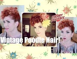 cherry jane with short haircut the poodle lucille ball vintage hair style by cherry dollface
