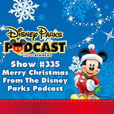 disney parks podcast show 335 merry christmas disney