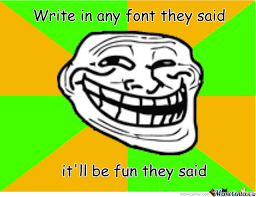 Comic Sans Meme - meme center comic sans troll by hax meme center
