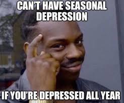 Depression Meme - depression memes