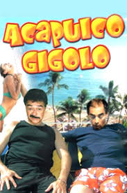 mayates ychacales acapulco boys movies pongalo dale play