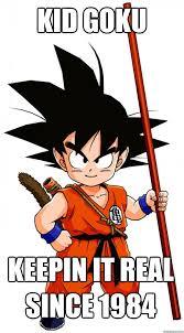 Goku Memes - kid goku memes quickmeme