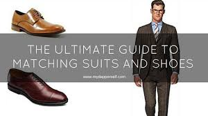 the ultimate guide to matching suits and shoes my dapper self