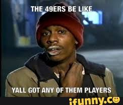 Funny Niner Memes - whiner bashing thread page 3 rams on demand