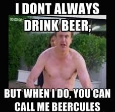 Funny Meme Photos - i dont always drink beer but when i do you can call me beercules