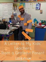 lizzy life a letter to my children u0027s teachers from a grateful
