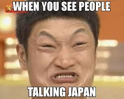 Japan Meme - when you see people talking japan meme impossibru guy original