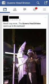 Klux Klan Halloween Costume Landlord Queens Head Brixton Apologises Offence Caused