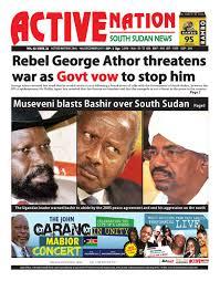 Radio Miraya Juba News Active Nation South Sudan News E Paper Vol 2 Issue 22 By Active