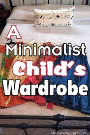 a minimalist child u0027s wardrobe humorous homemaking